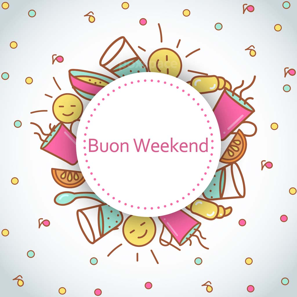 auguri di buon weekend